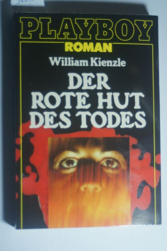 Kienzle, William X.: Der rote Hut des Todes. William Kienzle. [Aus d. Amerikan. von Anne Marie Stemmler] / Playboy ; 6123 : Roman