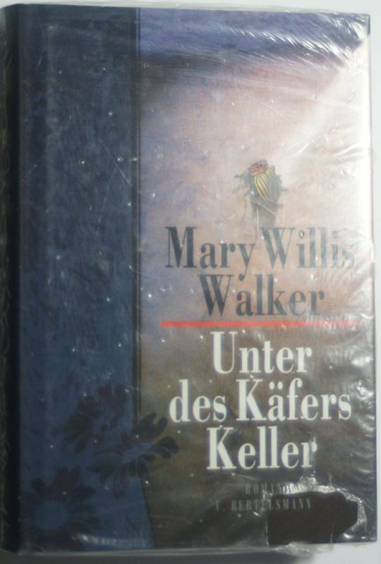 Mary, Willis Walker: Unter des Käfers Keller. Roman