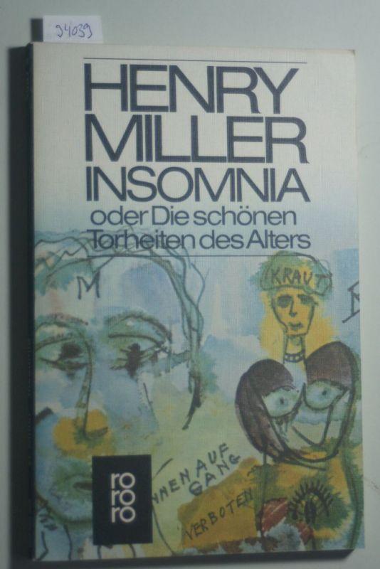 Miller, Henry: Insomnia: oder Die schönen Torheiten des Alters