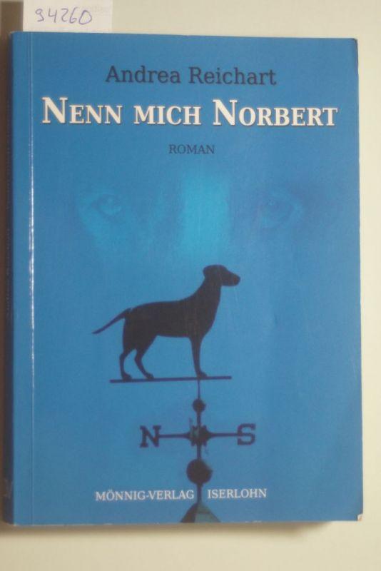 Reichart, Andrea: Nenn mich Norbert - Ein Norbert-Roman