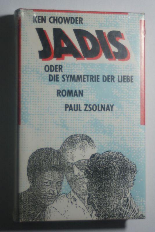 Chowder, Ken: Jadis oder die Symmetrie der Liebe: Roman