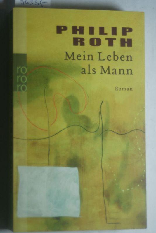 Roth, Philip und Günter (Übers.) Panske: Mein Leben als Mann : Roman. Dt. von Günter Panske / Rororo ; 24248