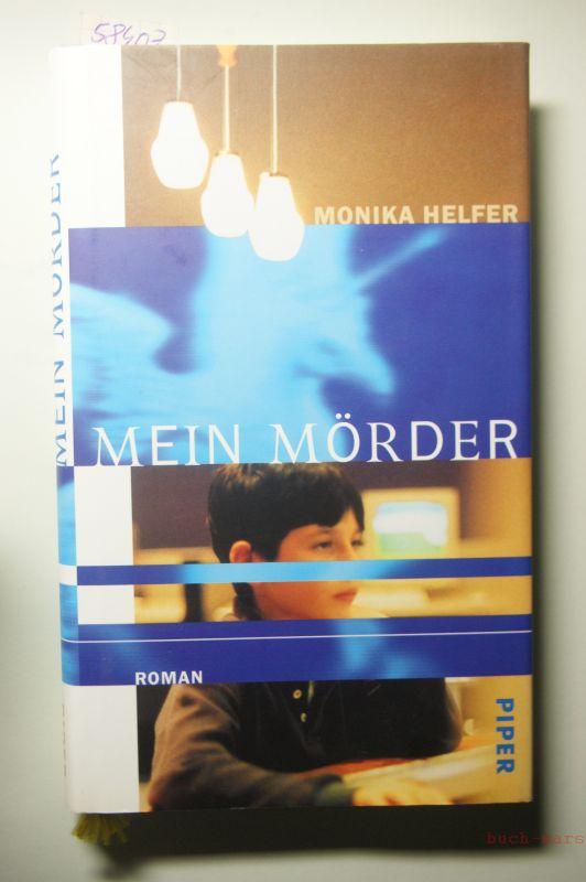 Helfer, Monika: Mein Mörder