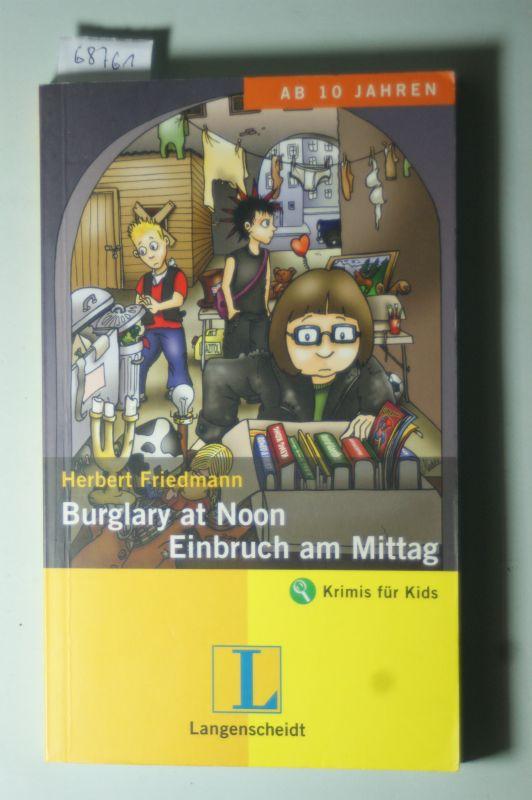 Herbert, Friedmann und Kannenberg Anette: Burglary at Noon - Einbruch am Mittag