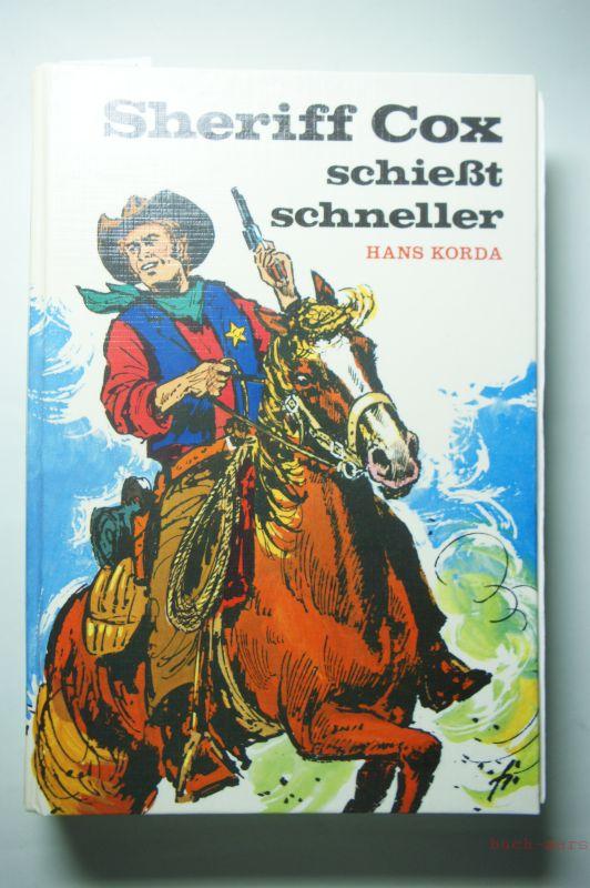 KORDA, Hans (eig. Rolf Ulrici): Sheriff Cox schießt schneller.