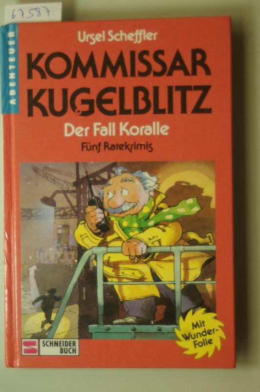 Scheffler, Ursel und Petra Probst: Kommissar Kugelblitz, Bd.12, Der Fall Koralle
