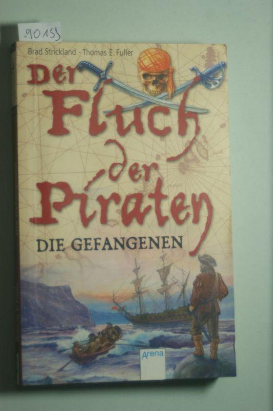 Strickland, Brad und Thomas E Fuller: Der Fluch der Piraten. Band 2: Die Gefangenen