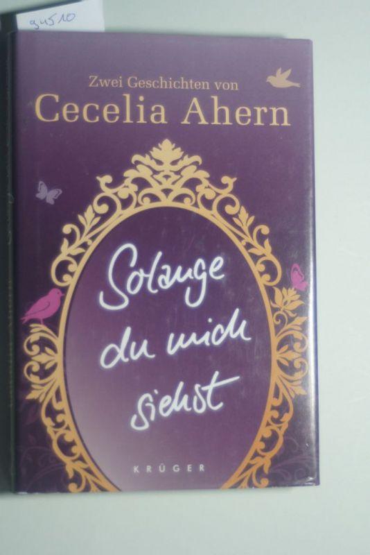 Ahern, Cecelia: Solange du mich siehst: Zwei Erzählungen