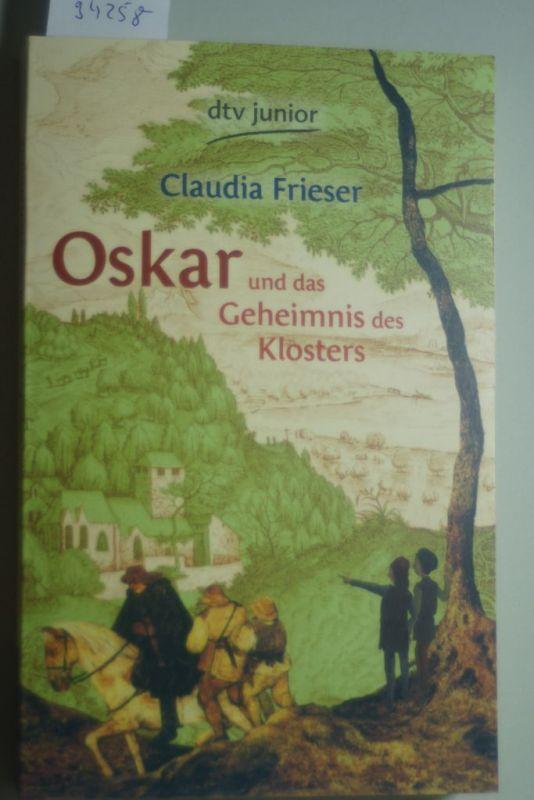 Frieser, Claudia und Constanze Spengler: Oskar und das Geheimnis des Klosters