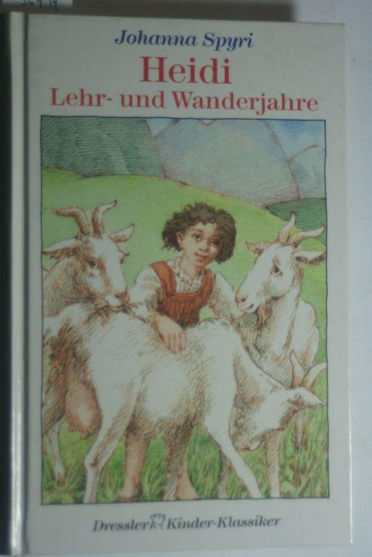 Spyri, Johanna und Willi Glasauer: Heidi. Lehr- und Wanderjahre