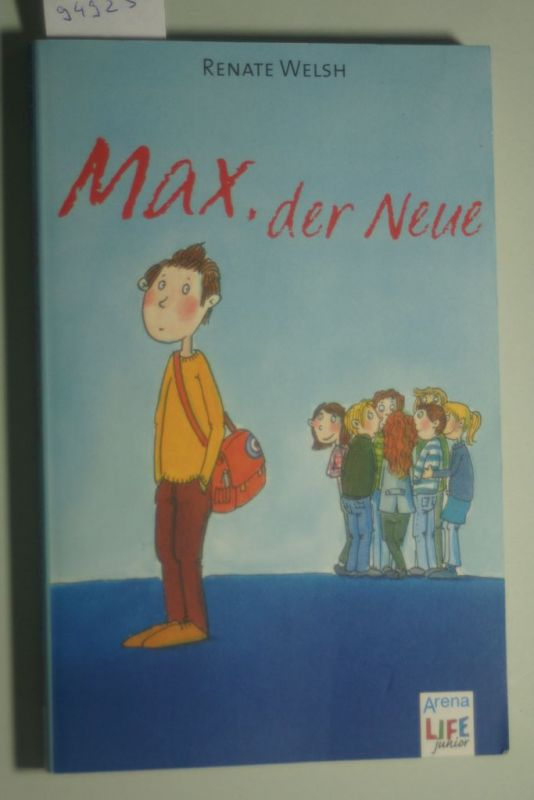 Welsh, Renate: Max, der Neue (LIFE junior)