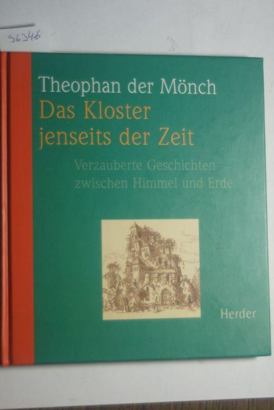 Theophan, der Mönch: Das Kloster jenseits der Zeit - Verzauberte Geschichten zwischen Himmel und Erde