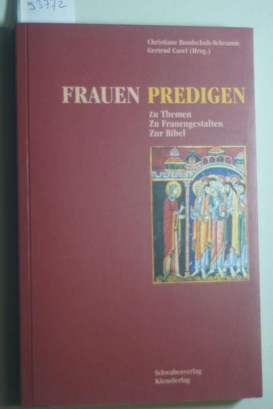 Bundschuh-Schramm, Christiane, Gertrud Casel und Christiane Bundschuh- Schramm: Frauen predigen