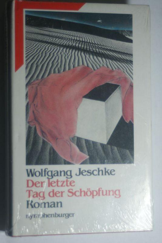 Jeschke, Wolfgang: Der letzte Tag der Schöpfung : Roman. Mit e. Vorw. von Brian W. Aldiss