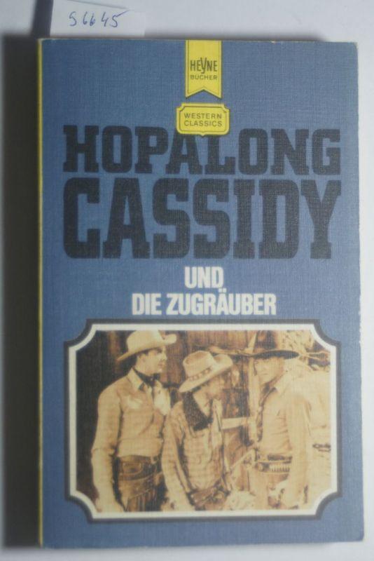 Mulford, Clarence E.: Hopalong Cassidy und die Zugräuber Clarence A. Mulford. [Dt. Übers. von Alfred Dunkel. Hrsg. von Thomas Jeier], Heyne-Bücher ; Nr. 2604 : Western classics