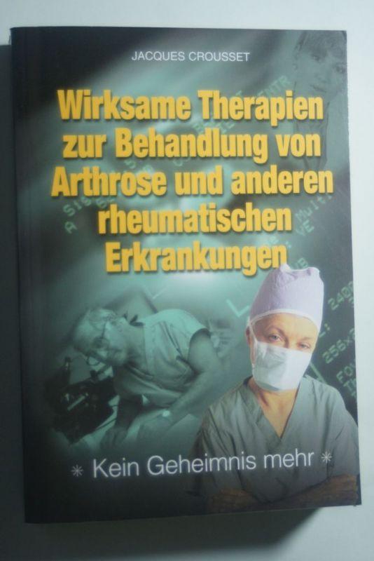 Crousset, Jacques: Wirksame Therapien zur Behandlung von Arthrose und anderen rheumatischen Erkrankungen
