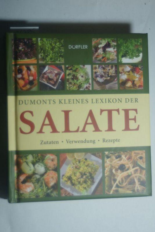 Hackstein, Yara und Beate Engelmann: Dumonts kleines Lexikon der Salate : Zutaten, Verwendung, Rezepte. & Beate Engelmann