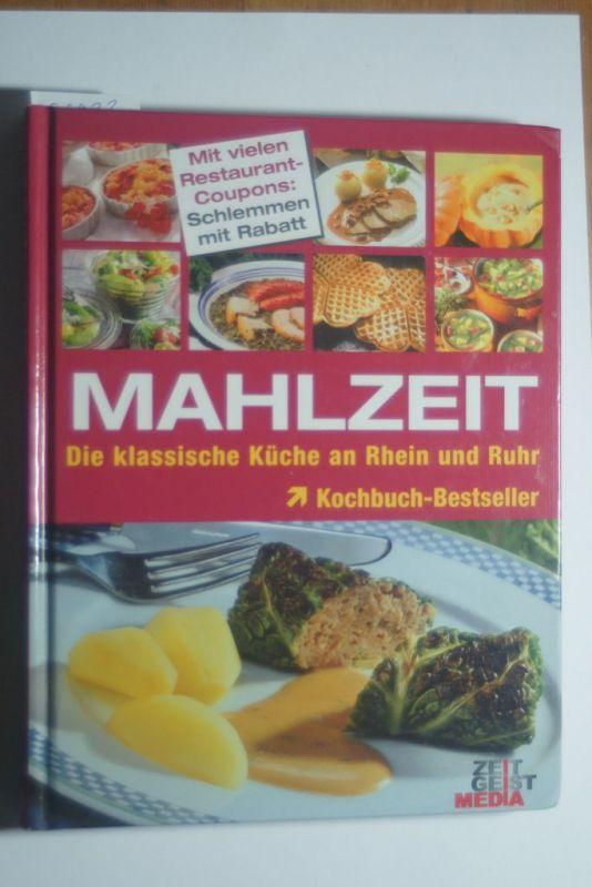 Siegers, Julia (Red.): Mahlzeit : die klassische Küche an Rhein und Ruhr [Red. Julia Siegers]
