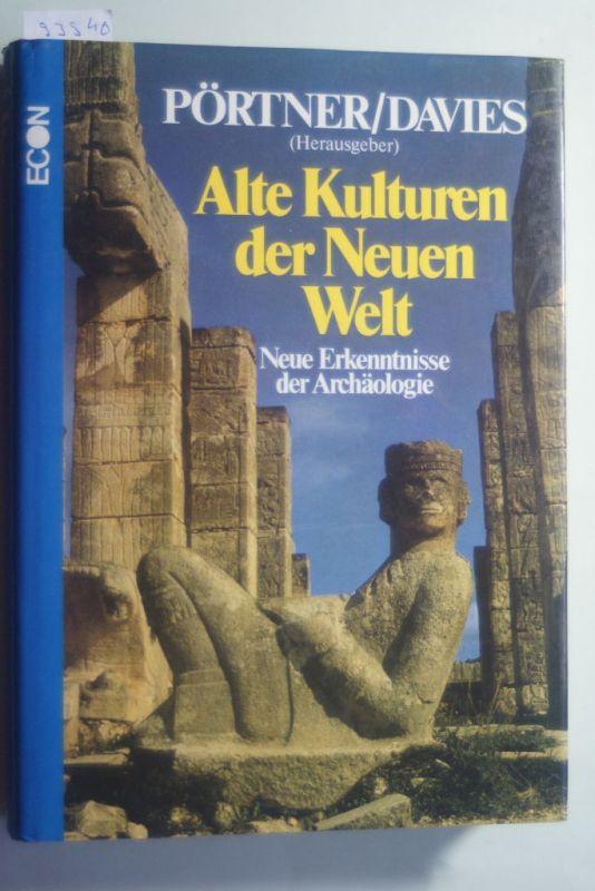 Pförtner, Rudolf und Nigel Davies: Alte Kulturen der Neuen Welt. Neue Erkenntnisse der Archäologie
