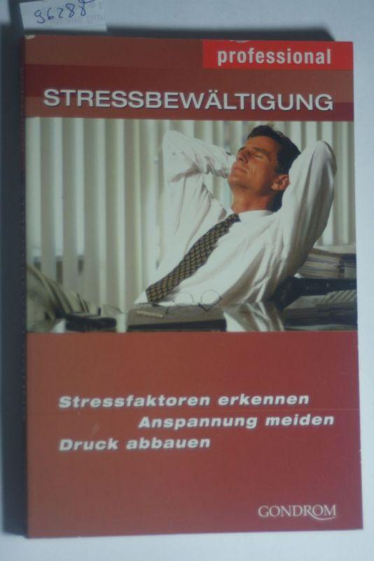 Bayer, Karin und Susanne-Lilian (Ill.) Grüning: Stressbewältigung : Stressfaktoren erkennen, Anspannung meiden, Druck abbauen. Mit Ill. von Susanne-Lilian Grüning / Professional