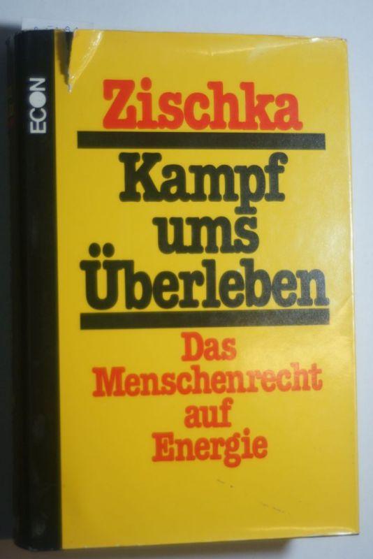 Zischka, Anton: Kampf ums Überleben. Das Menschenrecht auf Energie