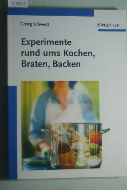 Schwedt, Georg: Experimente rund ums Kochen, Braten, Backen