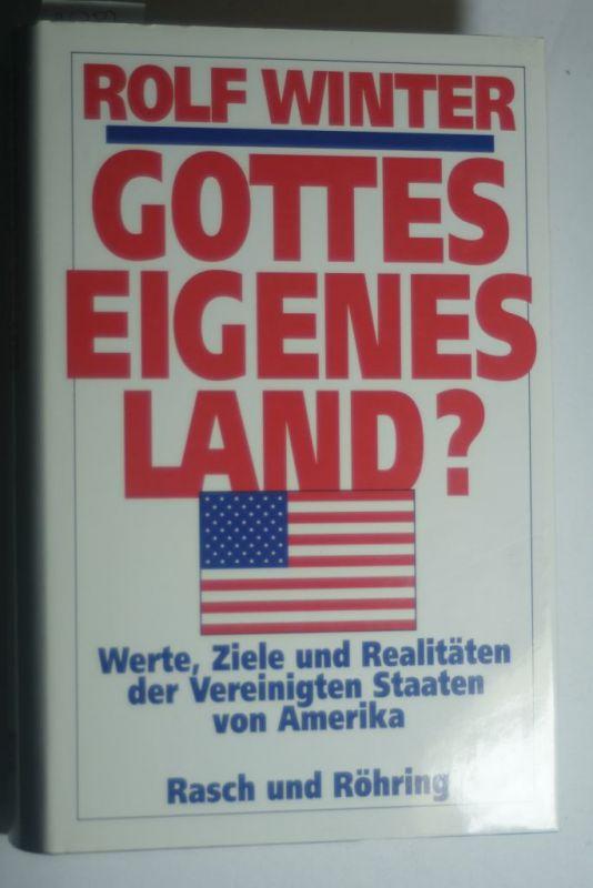 Winter, Rolf: Gottes eigenes Land? : Werte, Ziele und Realitäten der Vereinigten Staaten von Amerika.