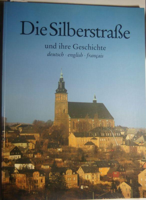 Bernhard, Marianne und Gabriele (Übers.) Graf: Die Silberstrasse und ihre Geschichte : [deutsch, English, français]. [Die Übers. übernahmen: Gabriele Graf ...]
