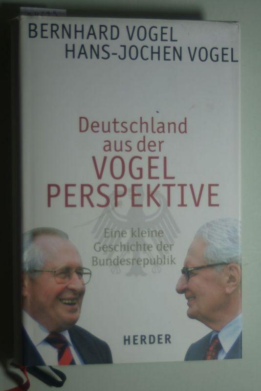 Vogel, Bernhard und Hans-Jochen Vogel: Deutschland aus der VOGEL PERSPEKTIVE: Eine kleine Geschichte der Bundesrepublik