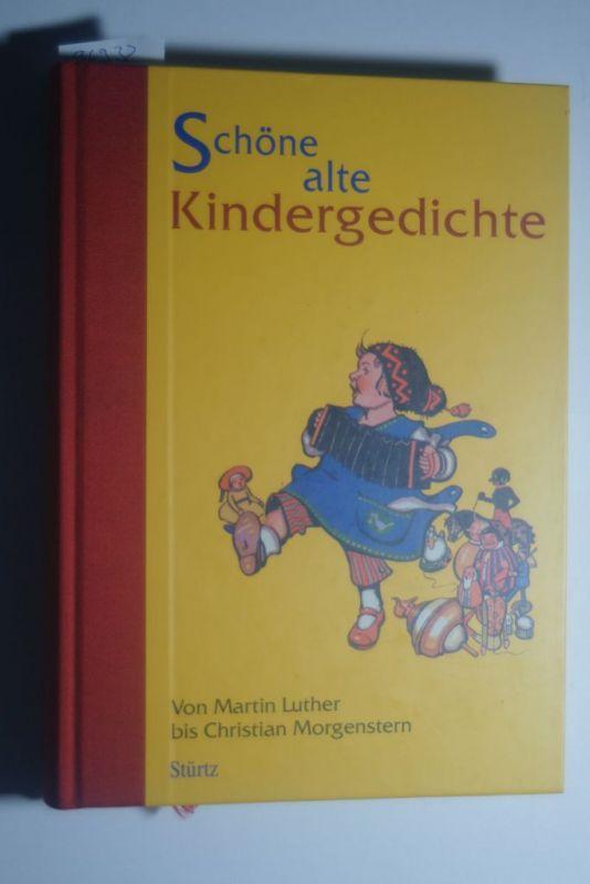 Pleticha, Heinrich (Hrsg.), Martin Luther und Christian Morgenstern: Schöne alte Kindergedichte : von Martin Luther bis Christian Morgenstern. hrsg. von Heinrich Pleticha