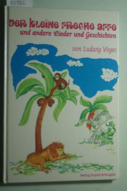 Voges, Ludwig: Der kleine freche Affe. Und andere Lieder und Geschichten 0