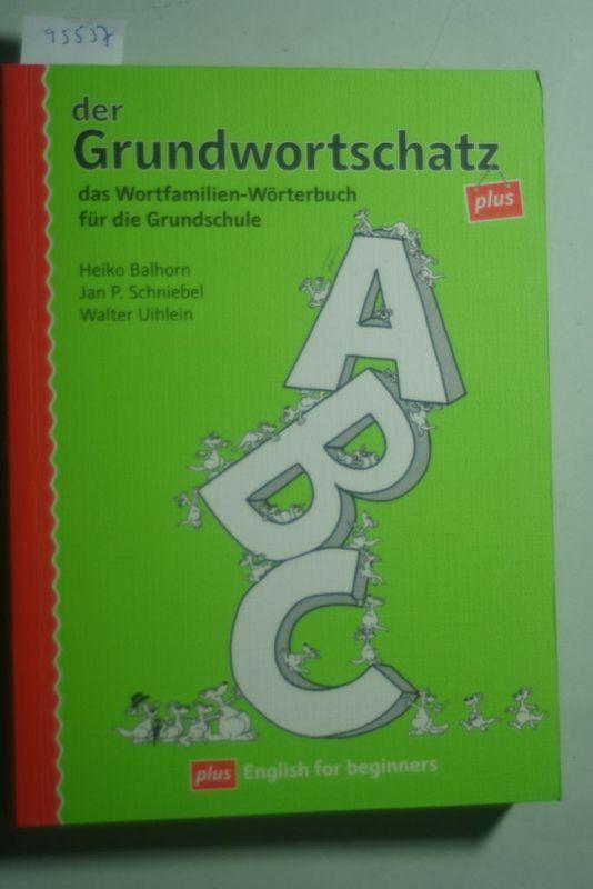Balhorn, Heiko, Jan P Schniebel und Walter Uihlein: Der Grundwortschatz