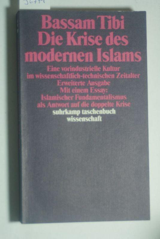 Tibi, Bassam: Die Krise des modernen Islams : eine vorindustrielle ...