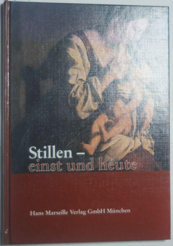 Siebert, Wolfgang (Hrsg.): Stillen - einst und heute. hrsg. von Wolfgang Siebert ...