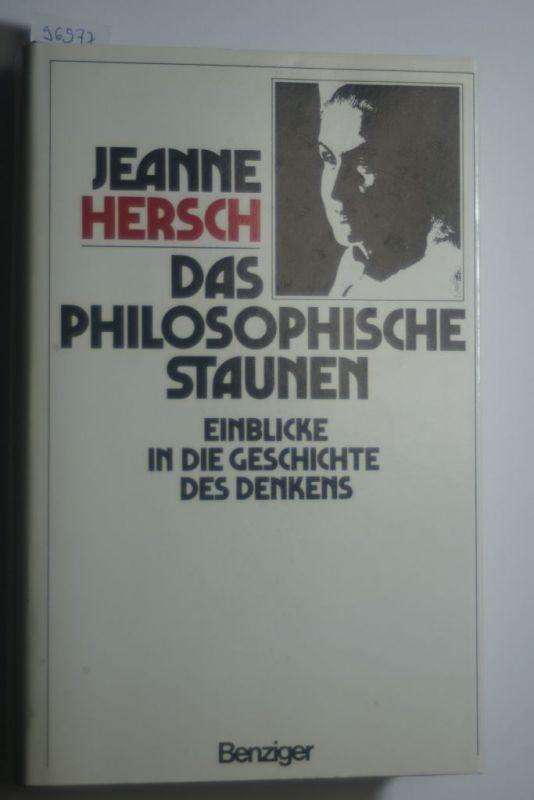 Jeanne, Hersch: Das philosophische Staunen - Einblicke in die Geschichte des Denkens
