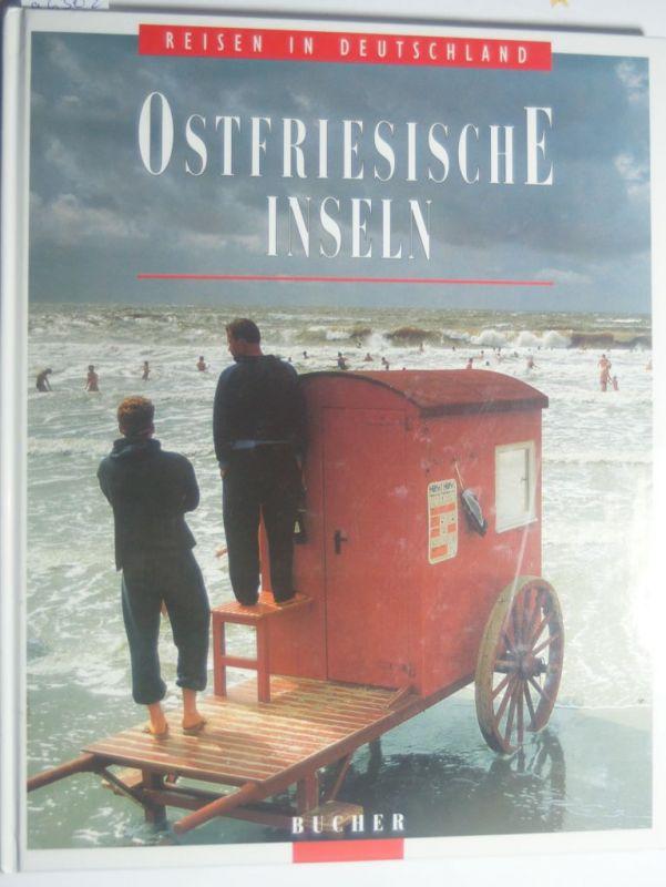 Wehner, Albert und Friedemann Rast: Ostfriesische Inseln. Fotos:. Text: Friedemann Rast / Reisen in Deutschland
