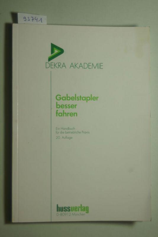 Welz, Thomas: Gabelstapler besser fahren: Ein Handbuch für die betriebliche Praxis