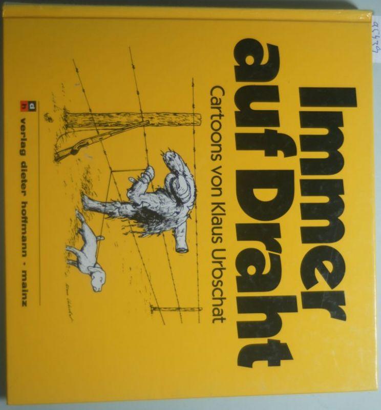 Urbschat, Klaus: Immer auf Draht: Cartoons Nr. 1095439 - oldthing: Natur