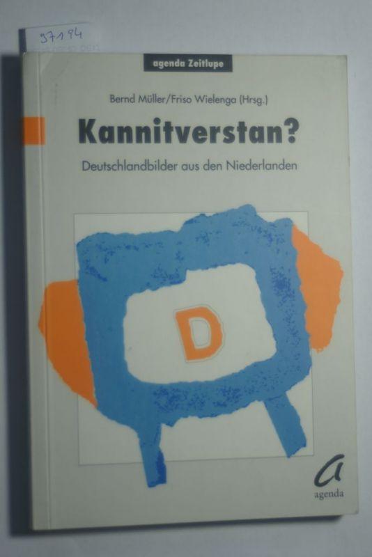 Müller, Bernd (Hrsg.): Kannitverstan? : Deutschlandbilder aus den Niederlanden. Bernd Müller/Friso Wielenga (Hrsg.) / Agenda-Zeitlupe ; 6