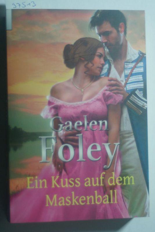 Foley, Gaelen: Ein Kuss auf dem Maskenball (Romantic Stars)