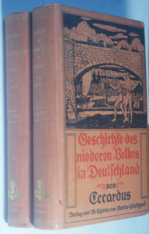 , Eccardus: Geschichte des niederen Volkes in Deutschland 1807 - Band 1&2 - Dem Andenken des preußischen Befreiungsdeliktes