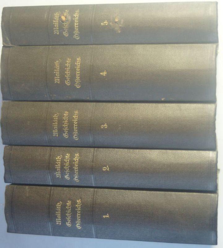 Mailáth, Johann Graf.: Geschichte von Östreich (ab Bd. 2: Geschichte des östreichisch Kaiserstaates). (= Geschichte der europäischen Staaten). 5 Bände.