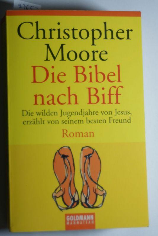 Christopher, Moore: Die Bibel nach Biff. Die wilden Jugendjahre von Jesus, erzählt von seinem besten Freund