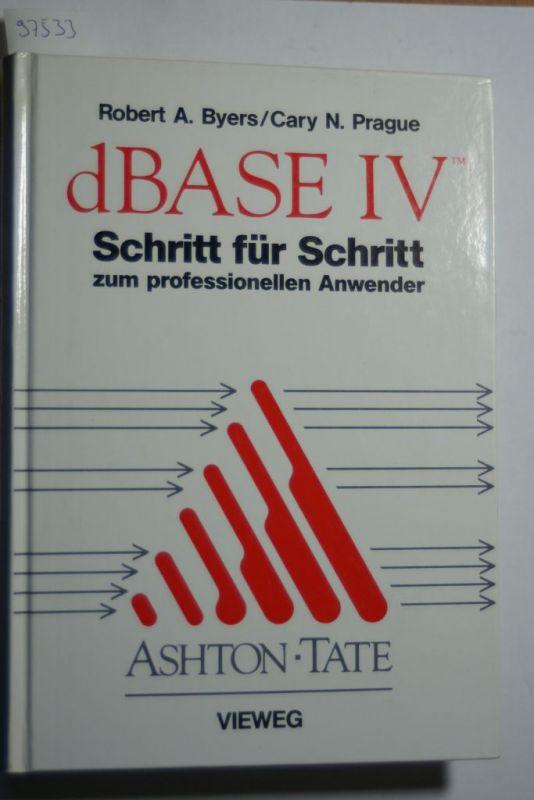 Byers, Robert A. und Cary N. Prague: DBASE IV Schritt für Schritt zum professionellen Anwender