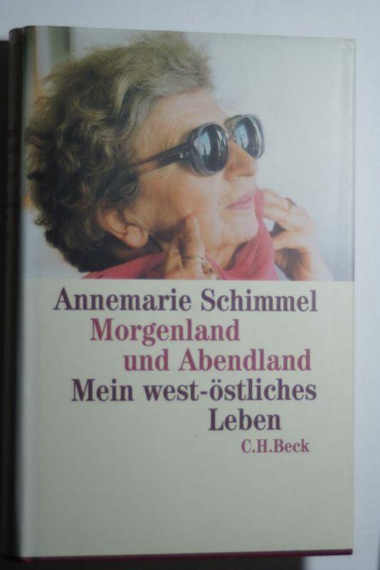 Schimmel, Annemarie: Morgenland und Abendland
