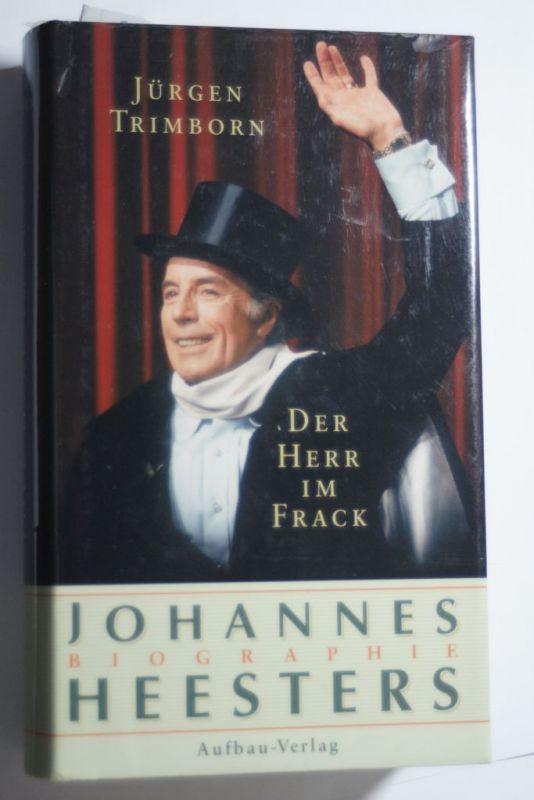 Trimborn, Jürgen: Der Herr im Frack. Johannes Heesters