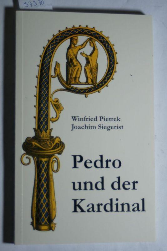 Winfried, Pietrek und Siegerist Joachim: Pedro und der Kardinal