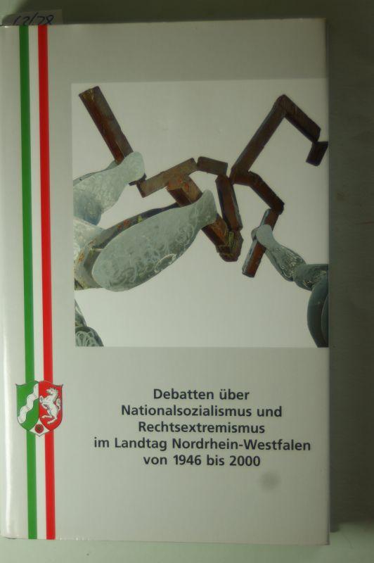 Paul, Johann: Debatten über Nationalsozialismus und Rechtsextremismus im Landtag Nordrhein-Westfalen von 1946 bis 2000.