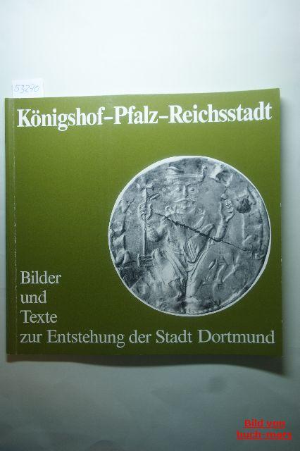 Reimann, Norbert: Veröffentlichungen des Stadtarchivs Dortmund ; H. 7 Königshof - Pfalz - Reichsstadt : Bilder u. Texte zur Entstehung d. Stadt Dortmund