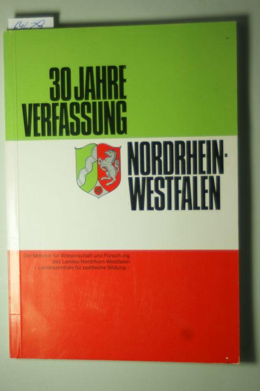 Wissenschaft und Forschung: 30 Jahre Verfassung Nordrhein Wetsfalen. Der Minister für Wissenschaft und Forschung des Landes - Landeszentrale für politische Bildung -